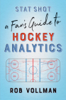 Stat Shot: A Fan's Guide to Hockey Analytics Cover Image