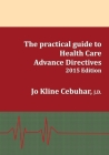 2015 Edition - The practical guide to Health Care Advance Directives Cover Image