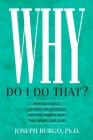 Why Do I Do That?: Psychological Defense Mechanisms and the Hidden Ways They Shape Our Lives Cover Image