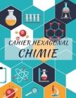 Cahier Hexagonal Chimie: Spécial biochimie et chimie organique pour étudiants et professionnels Cover Image