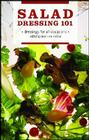 Salad Dressing 101: Dressings for All Occasions Cover Image