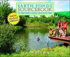 Earth Ponds Sourcebook: The Pond Owner's Manual and Resource Guide Cover Image