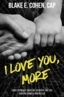 I Love You, More: Short Stories of Addiction, Recovery, and Loss From the Family's Perspective Cover Image