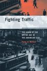Fighting Traffic: The Dawn of the Motor Age in the American City (Inside Technology) Cover Image