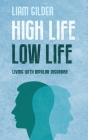High Life Low Life: Living with bipolar disorder Cover Image
