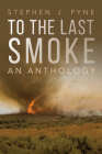 To the Last Smoke: An Anthology Cover Image