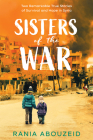 Sisters of the War: Two Remarkable True Stories of Survival and Hope in Syria (Scholastic Focus) Cover Image