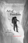 Art of Freedom: The Life and Climbs of Voytek Kurtyka Cover Image