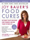Joy Bauer's Food Cures: Eat Right to Get Healthier, Look Younger, and Add Years to Your Life Cover Image