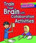 Train Your Brain with Collaboration Activities Cover Image