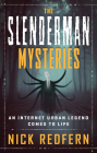The Slenderman Mysteries: An Internet Urban Legend Comes to Life Cover Image