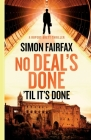No Deals Done 'til its done Cover Image