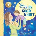 You Are My Kiss Good Night (Marianne Richmond) Cover Image