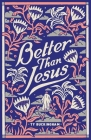 Better Than Jesus Cover Image