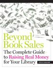 Beyond Book Sales: The Complete Guide to Raising Real Money for Your Library Cover Image
