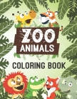 Zoo animals coloring book: A super cute zoo animals coloring books for kids, coloring books for kids ages 4-8, 9-12, 13-19 Cover Image