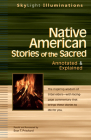 Native American Stories of the Sacred: Annotated & Explained (SkyLight Illuminations) Cover Image