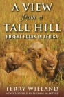 A View from a Tall Hill: Robert Ruark in Africa Cover Image