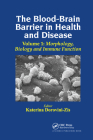 The Blood-Brain Barrier in Health and Disease, Volume One: Morphology, Biology and Immune Function Cover Image