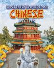 Understanding Chinese Myths (Myths Understood (Crabtree)) Cover Image