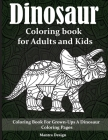 Dinosaur Coloring book for Adults and Kids: Dinosaur Mandala Coloring Book Coloring Books for Adults and Teens Featuring Stress Relieving Patterns Cover Image