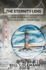 The Eternity Lens: Living in the Real World with an Eternal Perspective Cover Image