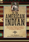 To the American Indian: the Unique Personal Account of a Yurok Native American Woman of Northern California Cover Image