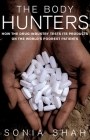 The Body Hunters: Testings New Drugs on the World's Poorest Patients Cover Image