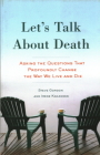 Let's Talk About Death: Asking the Questions that Profoundly Change the Way We Live and Die Cover Image