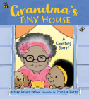 Grandma's Tiny House: A Counting Story! Cover Image