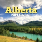 Alberta 2021 Calendar: CA Holidays - English, French, Spanish - Canada Souvenir Gifts Cover Image