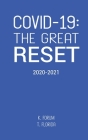 Covid-19: The Great Reset (2020-2021) Cover Image