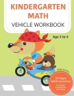 MATH Kindergarten Vehicle Workbook: 50 Pages MATH Activities to Support Kindergarten Math Skills Workbook for Age 3 o 5 Cover Image