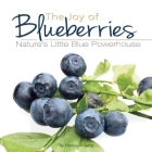 The Joy of Blueberries: Nature's Little Blue Powerhouse (Fruits & Favorites Cookbooks) Cover Image