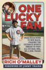 One Lucky Fan: From Bleachers to Box Seats, Chasing the Ultimate Sports Dream to Visit All 123 MLB, NBA, NFL & NHL Teams Cover Image