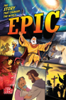 Epic: The Story that Changed the World (One Big Story) Cover Image