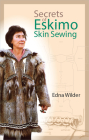 Secrets of Eskimo Skin Sewing Cover Image