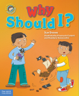 Why Should I?: A book about respect (Our Emotions and Behavior) Cover Image