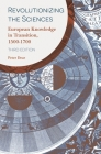 Revolutionizing the Sciences: European Knowledge in Transition, 1500-1700 Cover Image