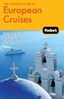 Fodor's The Complete Guide to European Cruises Cover Image