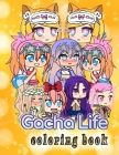 Gacha Life Coloring Book: Quality Character Designs For Stress Relieving Cover Image
