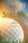 Still Me: A Golf Tragedy in 18 Parts Cover Image