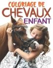 Coloriage de chevaux: livre de coloriage chevaux pour enfants dès 6 ans avec de beaux dessins de chevaux et licornes à colorier - cahier de Cover Image