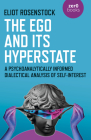 The Ego and Its Hyperstate: A Psychoanalytically Informed Dialectical Analysis of Self-Interest Cover Image