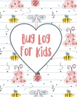 Bug Log for Kids: Insects and Spiders Nature Study - Outdoor Science Notebook Cover Image