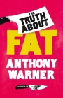 The Truth About Fat: Why Obesity is Not that Simple Cover Image