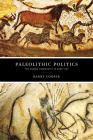 Paleolithic Politics: The Human Community in Early Art Cover Image