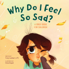 Why Do I Feel So Sad?: A Grief Book for Children Cover Image