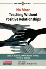 No More Teaching Without Positive Relationships Cover Image
