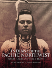 Indians of the Pacific Northwest, Volume 158: A History (Civilization of the American Indian #158) Cover Image